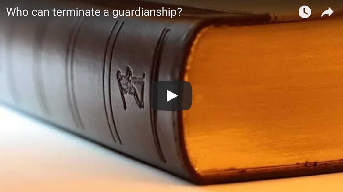 Who can terminate a guardianship